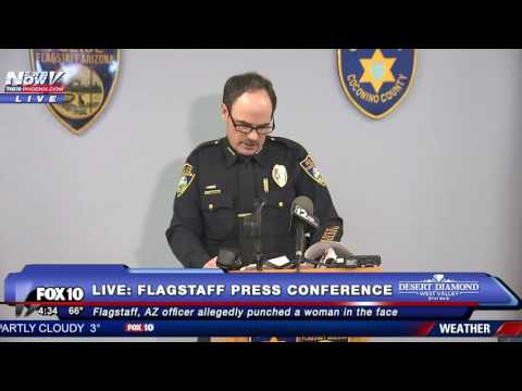 FNN: Press Conference for Flagstaff Officer Who Punched Woman