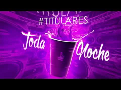 #Titulares - Toda la noche [Video oficial]