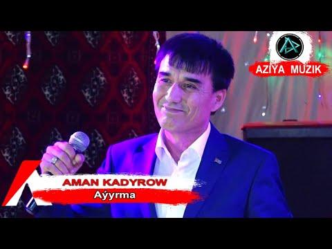 Aman Kadyrow - Aýyrma | Halk Aýdym 2019