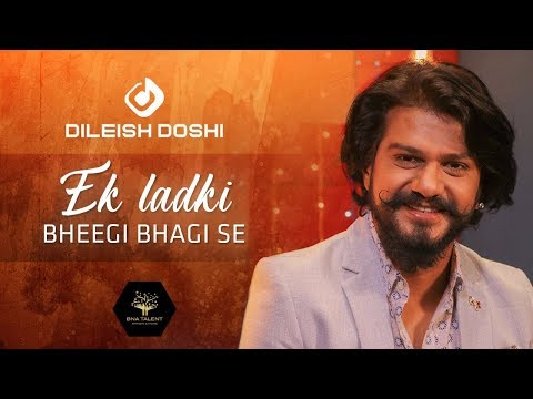 Ek Ladki Bheegi Bhaagi Si | Cover By Dileish Doshi