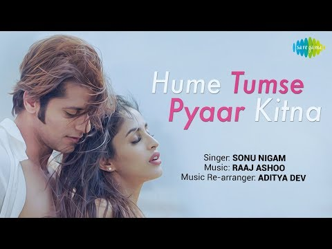 Hume Tumse Pyaar Kitna | हमें तुम से प्यार कितना | Sonu Nigam | Karanvir Bohra | Priya Banerjee