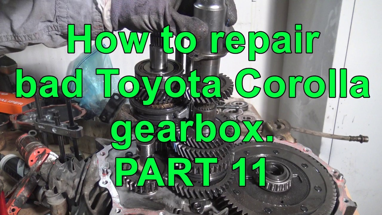 How to repair bad Toyota Corolla gearbox  Years 2002 to 2018  PART 11/15
