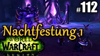 WoW Legion #112  NACHTFESTUNG 1 - HINTEREINGANG ★ let's play legion gameplay german