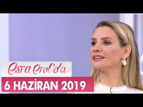 Esra Erol'da 6 Haziran 2019 – Tek Parça