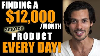 How I Find $12000 per month Products To Sell On Amazon EVERY DAY! Case Study