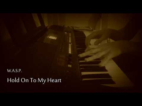 W.A.S.P. - Hold On To My Heart (keyboard/piano cover)