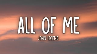 John Legend - All of Me (Lyrics)