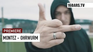 Montez - Ohrwurm (16BARS.TV PREMIERE)