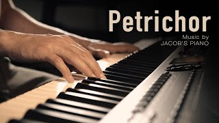 Petrichor \\ Original by Jacob's Piano