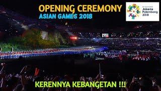 OPENING CEREMONY ASIAN GAMES 2018. Absolutely Awesome !!!
