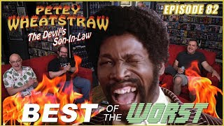 Best of the Worst: Petey Wheatstraw