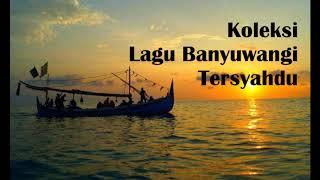 Top Hits -  Koleksi Lagu Banyuwangi Tersyahdu