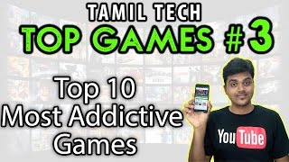 Tamil Tech TOP Games #3 : 10 Most ADDICTIVE Games