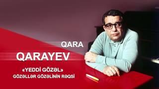 Qara Qarayev - Yeddi gözəl (Gözəllər gözəlinin rəqsi)