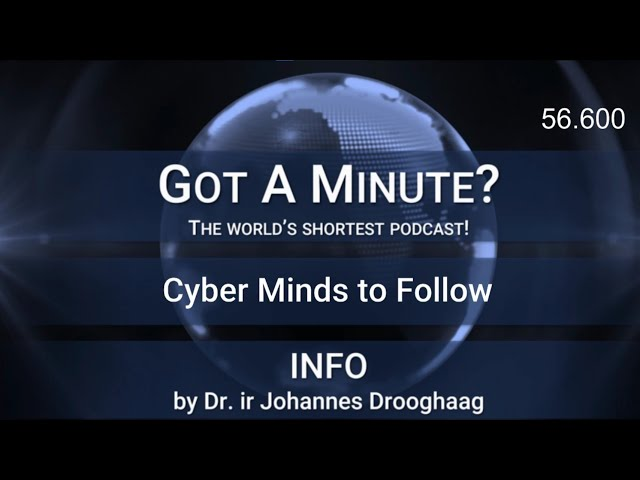 Got A Minute - 030 INFO - Cyber Minds to Follow