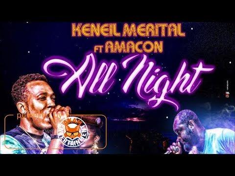 Keneil Merital Ft. Amacon - All Night [Out Rage Riddim] June 2017