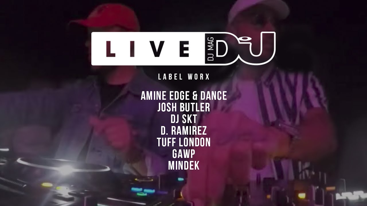 DJ Mag Live Presents 10 Years of Label Worx w/ Amine Edge & Dance, Josh Butler & More (DJ Sets)