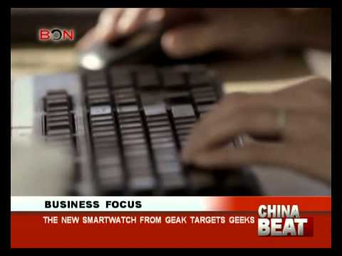 The new smartwatch from Geak targets geeks- China Beat - July 09 ,2014 - BONTV China