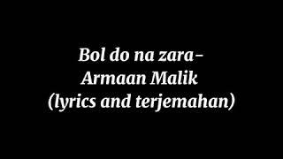 BOL DO NA ZARA lirik & terjemahan indonesia ||Azar||Armaan Malik