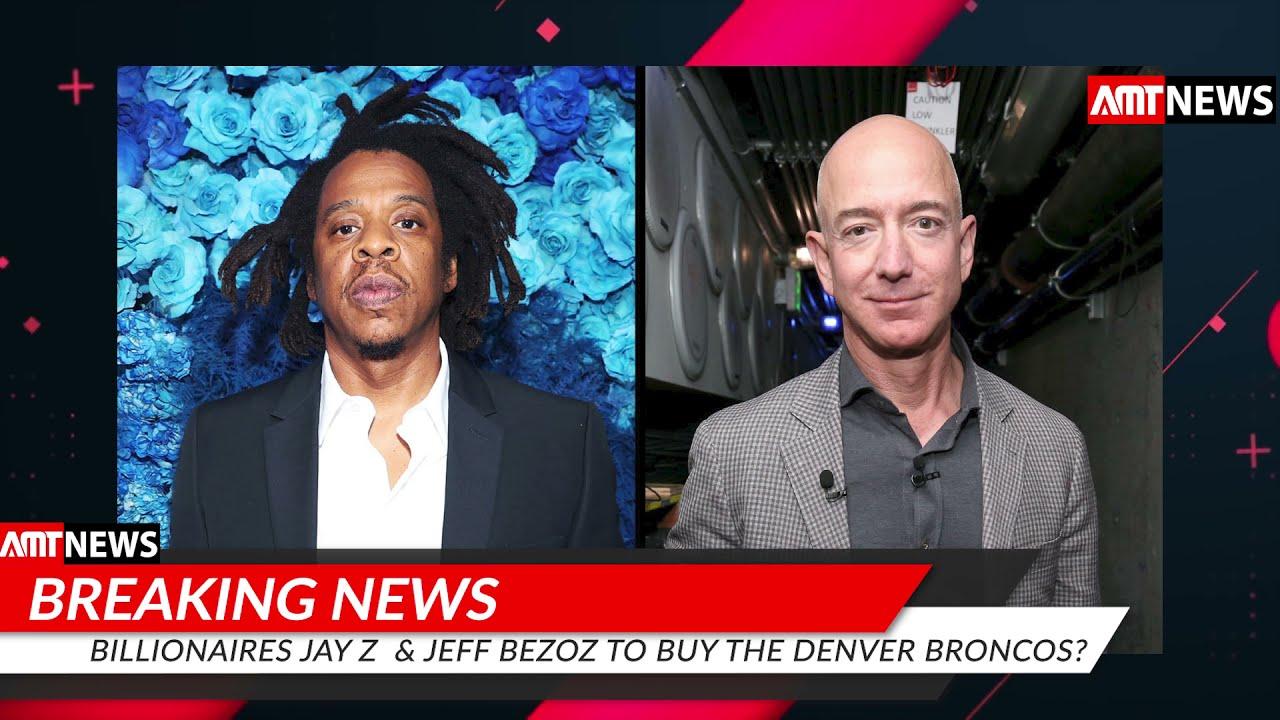 JAY Z & JEFF BEZOZ TO BUY THE BRONCOS?