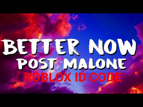 Better now - post Malone - Roblox Id code