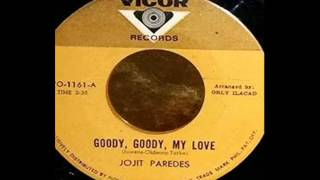 Jojit Paredes - Goody, Goody, My Love