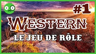 Western, le Jeu de Rôle - Episode 1