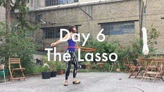 21 Days Hoopiness - The Hula Hoop Challenge - Day 6: The Lasso