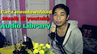 cara download musik ncs di youtube audio library music no copyright
