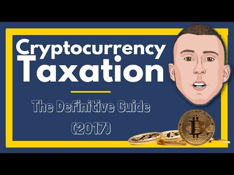 Cryptocurrency Taxation: The Definitive Guide (2017)