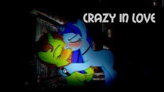 Crazy in Love ||Клип-пони||(ОСТОРОЖНО!ЮРИ!)