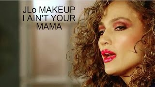 J Lo Inspired '' I AIN'T YOUR MAMA '' Makeup Tutorial