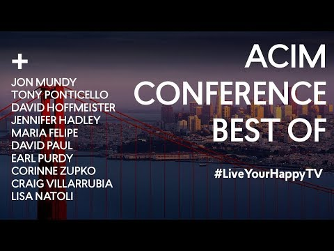BEST OF ACIM CONFERENCE - Happy Wisdom of ACIM Teachers