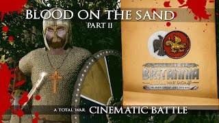 A Cinematic Battle set in Total War: Thrones of Britannia with the Blood, Sweat and Spears DLC