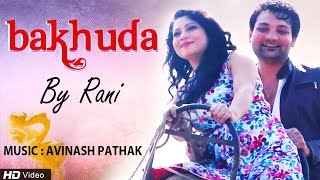 Bakhuda by Rani | Official Music Video | Red Ribbon Music