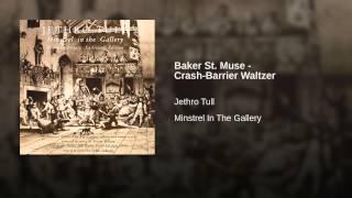 Baker St. Muse - Crash-Barrier Waltzer