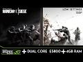Tom Clancy's Rainbow Six Siege| GTX 650 | Pentium R Dual Core E5800 | 4gb RAM