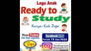 READY TO STUDY - Lagu Anak Karya Kak Zepe Tema Pembuka / Penutup Kelas
