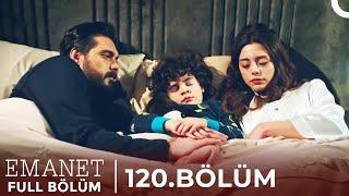 Emanet | 120. Bölüm