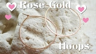 Tutorial: Rose Gold Hoop Earrings