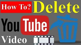 How to Delete a Video From YouTube Channel in Hindi Urdu 2018 - Easily