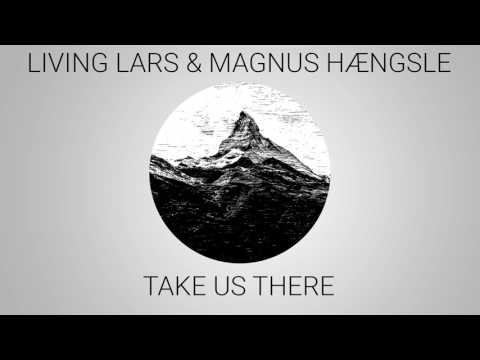 Living Lars & Magnus Hængsle - Take Us There