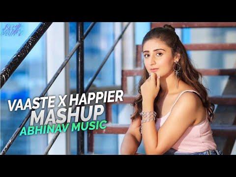 vaaste-x-happier-(remix)-||-abhinav-music-|-dhvani-bhanushali-|-marshmello-|-mashup-music