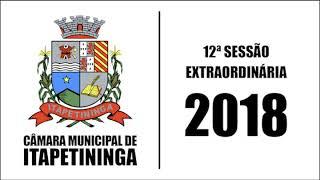 12ª Sessão Extraordinária 2018