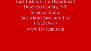 East Fishkill Fire Dept Scanner Audio - 2nd Alarm Commercial Structure Fire - 04/22/2010