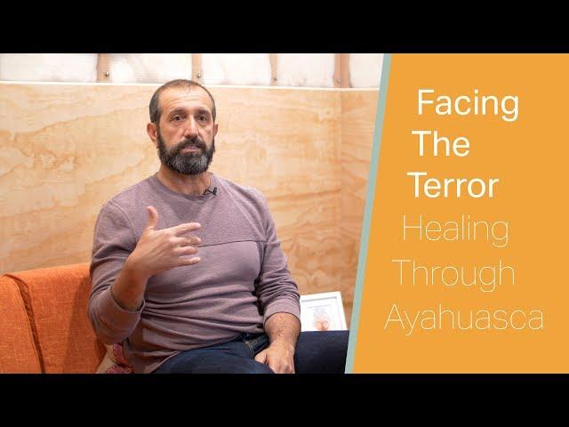 Facing the Terror: Healing Through Ayahuasca