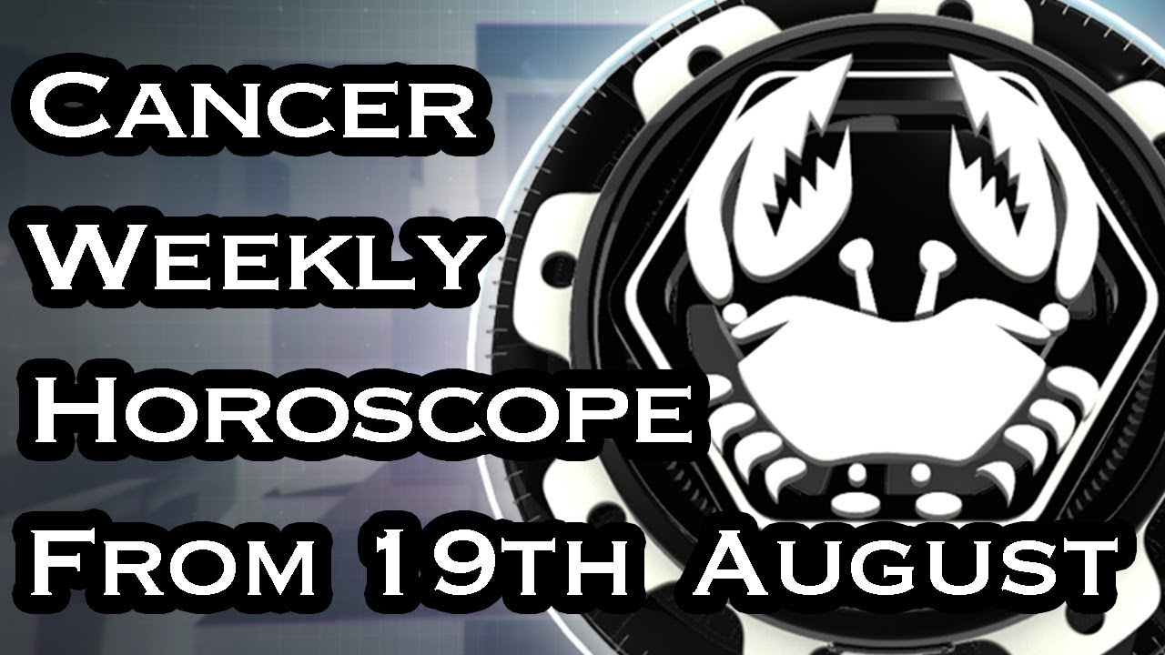 cancer weekly horoscope for january 19 2020