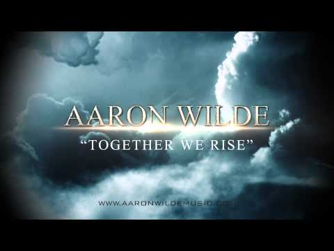 Aaron Wilde - Together We Rise