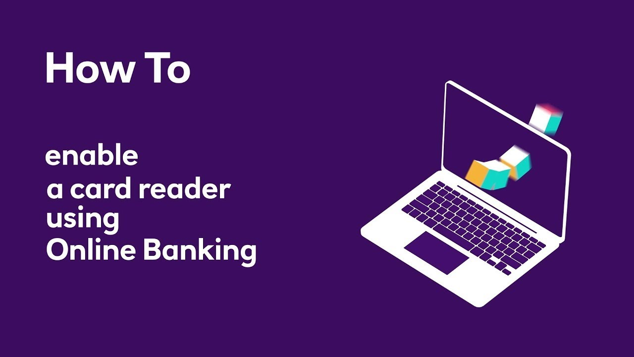 How To Enable A Card Reader Using Online Banking Natwest Youtube