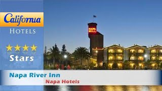 Napa River Inn, Napa Hotels - California